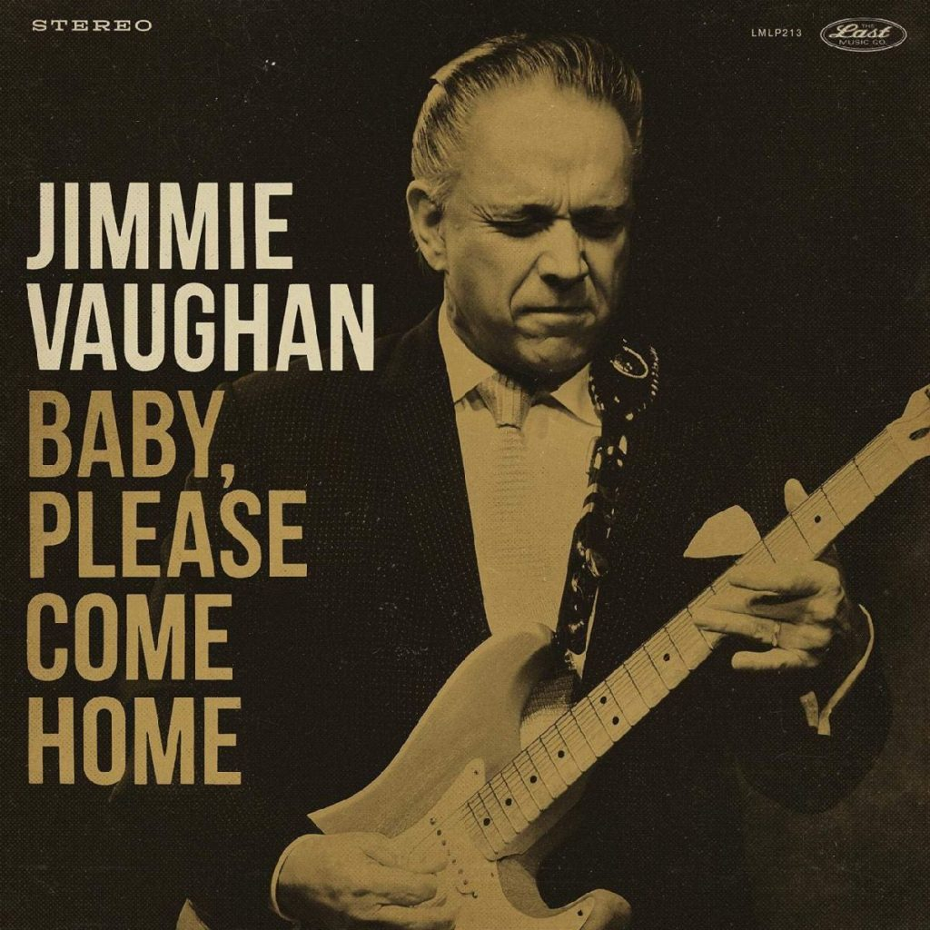 Jimmie Vaughan - Baby Please Come Home